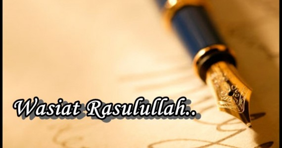 3-wasiat-agung-rasulullah